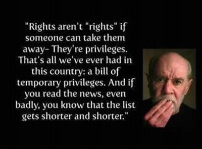 Image with quote from George Carlin regarding rights versus privileges